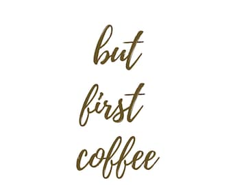 Digital Print But First Coffee