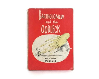 SALE 1949 Bartholomew and the Oobleck written and Illustrated by Dr. Seuss Book