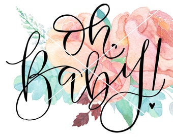 Hand Lettered SVG Oh Baby Digital Download Nursery BabyPregnancy Announcement Cut File Cricut Silhouette SVG art