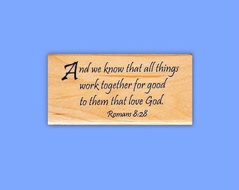 Romans 8:28 Christian bible verse Mounted rubber stamp, All things work together for good, scripture, Sweet Grass Stamps No.16