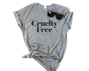Cruelty Free,  Ladies Slim Fit Tee, Graphic Tee, Animal Rights, Human Rights, Women's Tee, Trendy Tee, Hipster Tee, Kindness Tee, Be Nice
