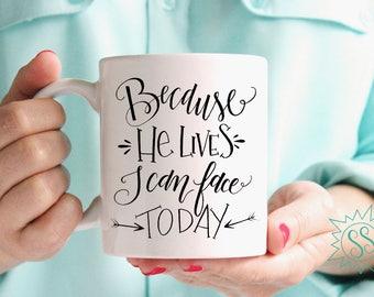 Because He Lives Mug / Christian Coffee Mug / Because He Lives Coffee Mug / Coffee Mug for Christian Women / Mom Life Coffee Mug / THW301