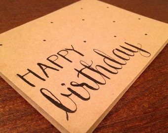 "Modern Calligraphy Birthday Card // ""Happy Birthday"" // 4.25 x 5.5 Handwritten, Kraft Card with Envelope"