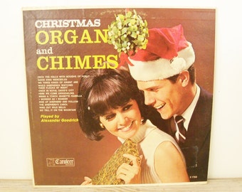 Vintage Christmas Album Christmas Organ and Chimes Alexander Goodrich Caroleer Records X1703 Christmas Songs