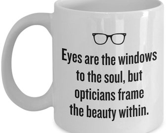 Funny Optician Mug - Optician Gift Idea - Opticians Frame The Beauty