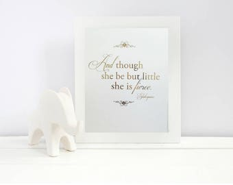 Shakespeare Quote Print - And Though She Be But Little - Baby Girl Nursery - Baby Girl Wall Art - 8.5 x 11 - Print For Nursery