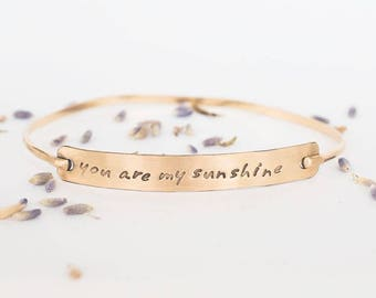 you are my sunshine- Hand Stamped Bracelet Bangle in 14k gold filled and available in sterling silver