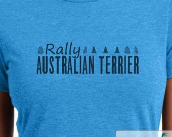 Rally Australian Terrier - Australian Terrier shirt - Ladies or Unisex cut - Choose your color!