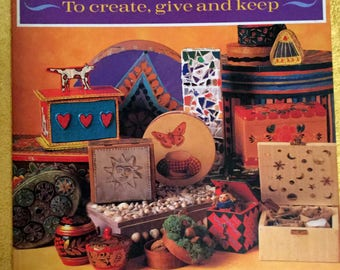 Decorative Boxes to Create, give and keep.  1993
