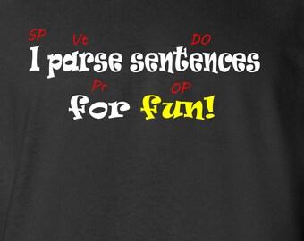 Parsing Sentences Is Fun - T-Shirt - Funny - Grammar English Homeschool - Teacher - Nerd - Geek - Mens - Womens - Classical Education - Gift