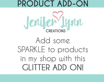 Make your order SPARKLE ..... Add Glitter to any product in my shop - This is NOT a separate listing - Add Glitter to your water bottle