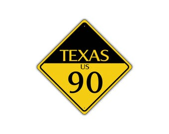 TEXAS US ROUTE 90 Highway Interstate Metal Aluminum Road Novelty Sign 12x12
