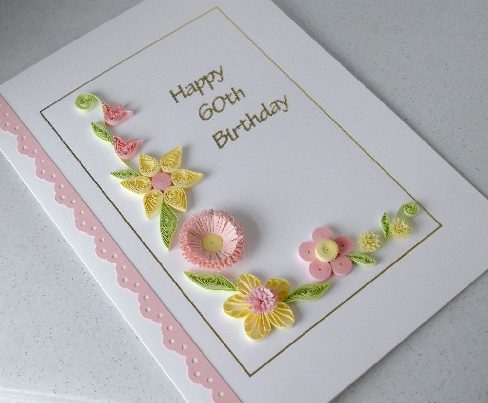Quilling 60th birthday card handmade quilled zoom m4hsunfo Choice Image