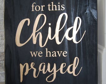 For this Child we have Prayed|Wooden Sign|Nursery|Baby Shower Gift|Handmade Sign|Black & Gold|Wooden Sign