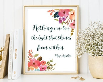 Nothing can dim the light that shines from within, framed quotes, Printable quotes, floral quotes, Print quotes, inspirational print, love