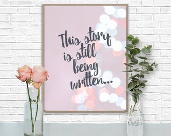 This Story is Still Being Written Digital Print • Inspirational Quote Bokeh Instant Download Home Decor Wall Art • Inspirational Quote