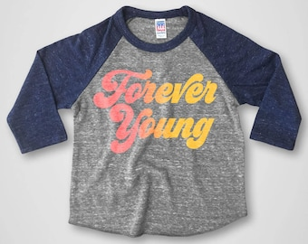 Forever Young T-shirt - Toddler and Youth Top - Boys and Girls Tee - Forever Young Shirt - Kids Baseball Tee - Raglan Tee - Kids Clothes