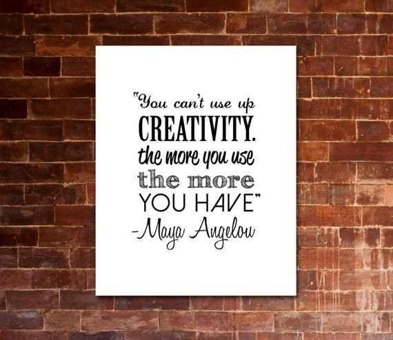 Quotes To Show Poverty In A Christmas Carol: MAYA ANGELOU You Can't Use Up Creativity