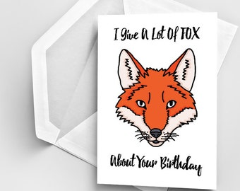 Fox Pun Birthday Card, Punny Birthday Card, Funny Fox Pun Card, Birthday Greeting Card, Birthday Fox Greeting Card, Funny Bday Pun Card