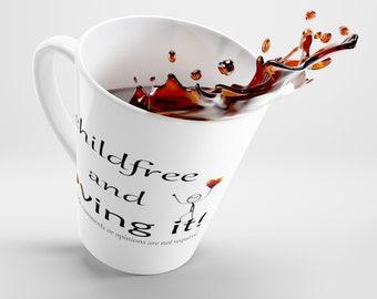 Childfree And Loving It Latte Mug