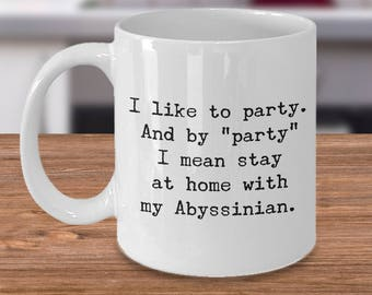 Abyssinian Cat – Abyssinian Cat Gift - I Like to Party – Abyssinian Cat Lover - Abyssinian Cat Mug