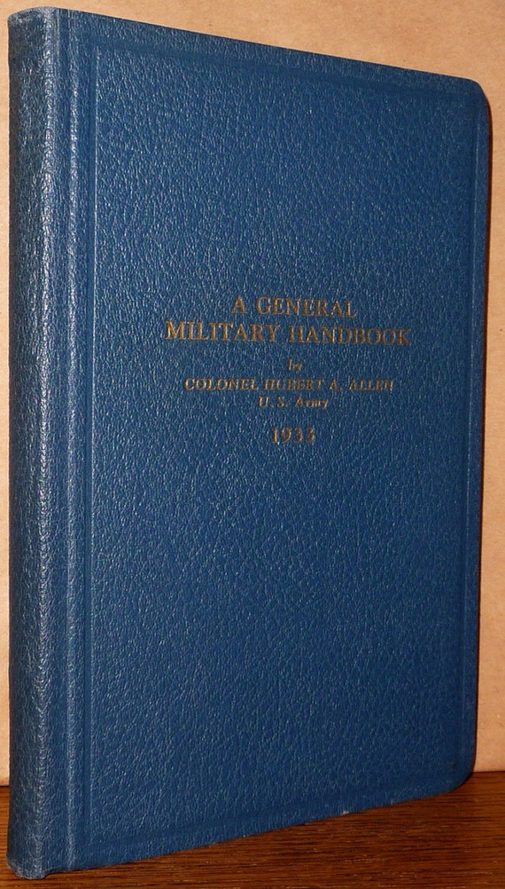 A General Military Handbook by Colonel Hubert A. Allen 1933 Hardcover HC - United States Army