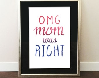 OMG Mom Was Right Mother's Day Printable Mother's Day Gift Printable Wall Decor Printable Greeting Card