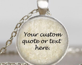 Custom Quote pendant, Custom poetry or saying necklace , quote necklace ,personalized text pendant, friend family gift idea