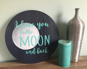 I love you to the moon and back wood sign galaxy sign I love you to the moon and back nursery decor gift