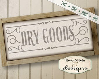 Dry Goods SVG - Dry Goods sign svg - dry goods cut file - rustic svg - farmhouse style dry goods svg - Commercial Use svg, dxf, png, jpg