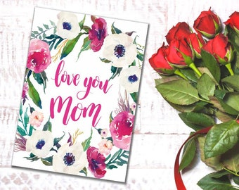 Mothers day print Mothers day printable Mothers day art Mothers day card floral Mothers day poster Love you Mom card printable Gift for mom