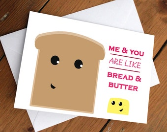 """BREAD & BUTTER - """"Me and you are like bread and butter"""" card // cute, anniversary, valentines day, birthday card"""