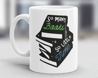 So many books so little time mug - book lover - book addict - reading