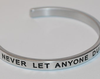 Never Let Anyone Dull Your Sparkle   | Handmade Cuff Bracelet