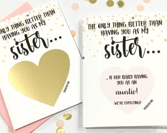 Pregnancy Reveal to Sister Scratch Off Card - Pregnancy Announcement  - Auntie - better than having you as my sister - ROSEY