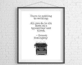 Ernest Hemingway Quote Print, Sayings, Quote Art, Literary Gifts, Literary Art, Gifts for Writers, Write Gift, Book Lover Gift, Quote Poster