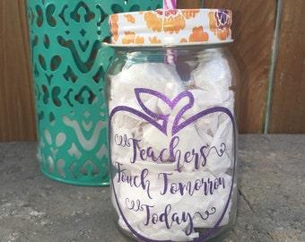 Teachers Touch Tomorrow Today mason jar glass