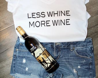 Less Whine More Wine!