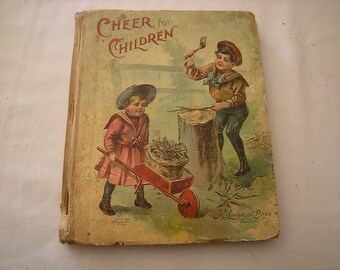 book-children book-Cheer for Children-copyright 1900-McLaughlin Bros-poetry-stories-child library-child room-