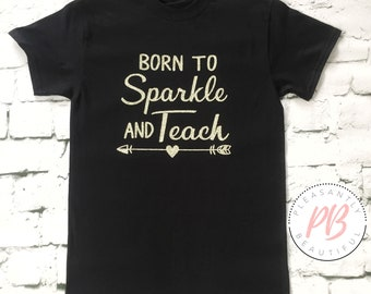 Born To Sparkle And Teach Women's Fashion Tee