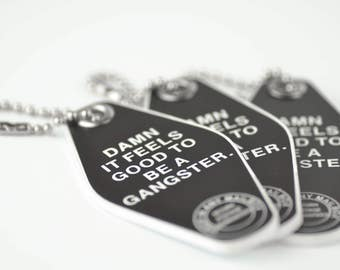 Damn it feels good to be a gangster. Engraved Key Chain
