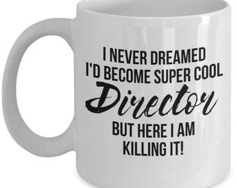 Director Mug, Director Gift, Gift For Director, Funny Director, Director, Band Director, Theater Director, Movie Director, Film Director