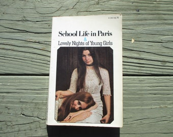 School Life in Paris & Lovely Nights of Young Girls: Two Novels from the Victorian Underground First Printing 1970