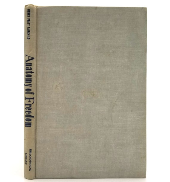 Anatomy of Freedom by Henry Pratt Fairchild 1st Edition Hardcover HC 1957 Philosophical Library