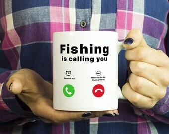 Fishing is Calling You Mug Funny Coffee Mug / Fishing Mug / Funny Coffee Mug / Gift for Fishing Lovers / Gift for Fisherman / Fishingmates