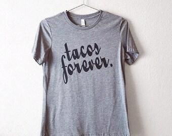 Tacos Shirt - Tacos Forever