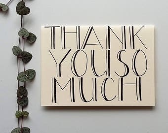 Thankyou So Much Card - hand drawn typography card - a6 blank card, thank you card, thanks card, thank you teacher