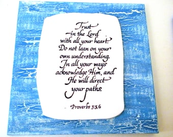 TRUST VERSE.  Trust in the Lord with all your heart. Do not lean on your own understanding... Proverbs 3:5, 6. Bible Christian Scripture Art