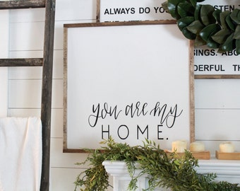 You are my home | Framed Wood Sign | Farmhouse Decor
