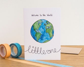 Welcome to the World Little One // New Baby Card // It's a Boy // It's a Girl // Cards for Babies New Parents // World Earth Card